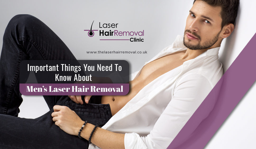 Important Things You Need To Know About Men's Laser Hair Removal