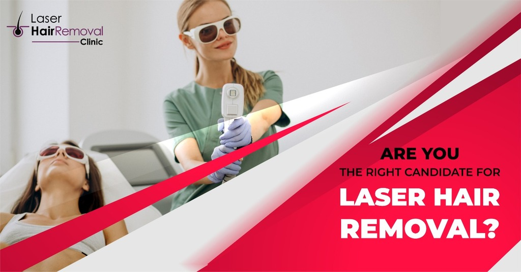 Are you the right candidate for Laser Hair Removal? Find Out!